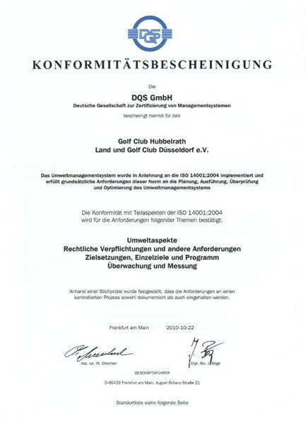 Im Rahmen der Goldzertifizierung des Umweltmanagementprogramms Golf und Natur erhält der Golf Club Hubbelrath auch die Konformitätsbescheinigung der DQS (Deutsche Gesellschaft zur Zertifizierung von Managementsystemen).